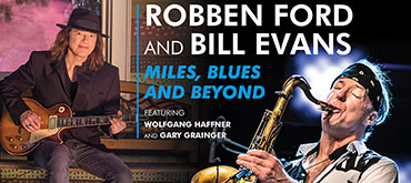 "ROBBEN FORD and BILL EVANS ""Miles, Blues and Beyond"""